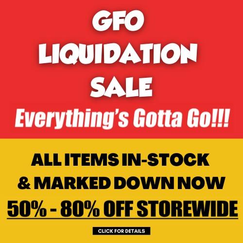 GFO Liquidation Sale 50% - 80% Off Storewide